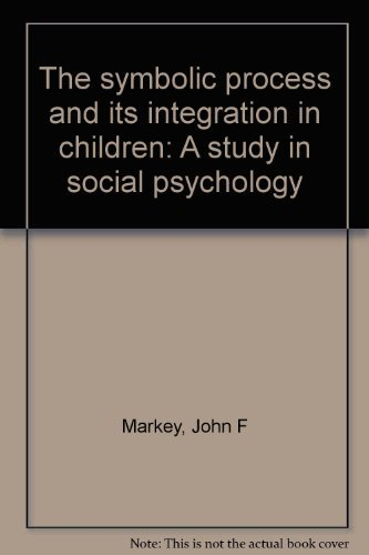 The symbolic process and its integration in: Markey, John Fordyce