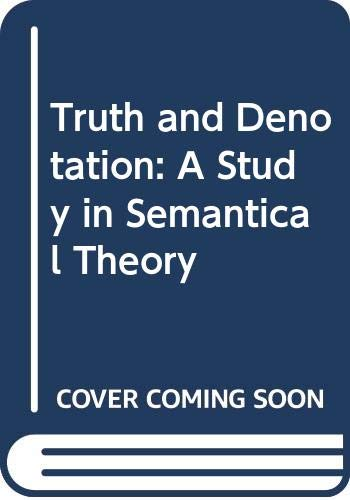 9780226508306: Truth and Denotation: A Study in Semantical Theory