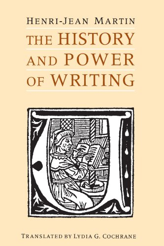 The History and Power of Writing (0226508366) by Henri-Jean Martin