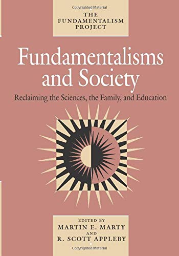 Fundamentalisms and Society: Reclaiming the Sciences, the Family, and Education