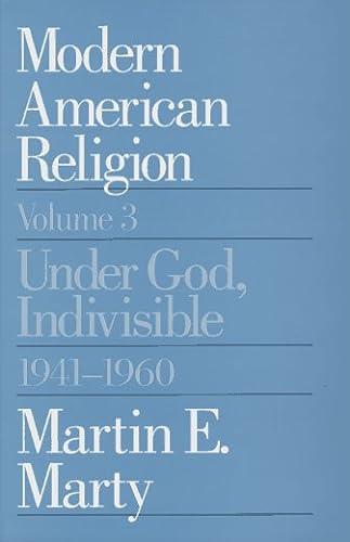 9780226508986: Modern American Religion, Volume 3: Under God, Indivisible, 1941-1960