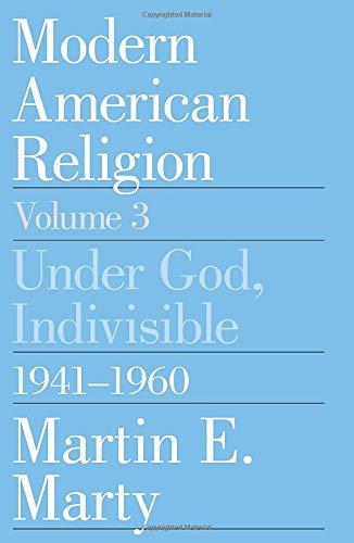 9780226508993: Modern American Religion, Volume 3: Under God, Indivisible, 1941-1960