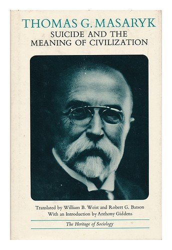 Suicide and the Meaning of Civilization: Masaryk, Thomas G.