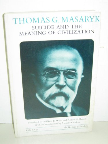 Suicide and the Meaning of Civilization (The: Thomas G. Masaryk