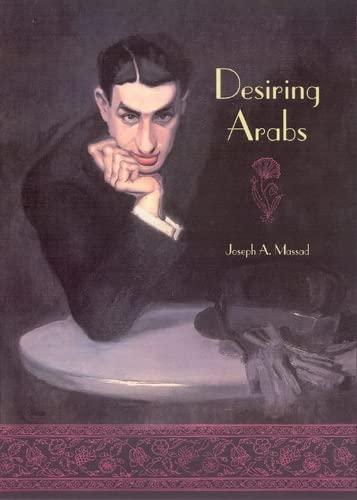 9780226509587: Desiring Arabs
