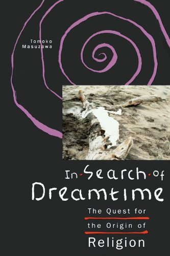 9780226509853: In Search of Dreamtime: The Quest for the Origin of Religion (Religion and Postmodernism)