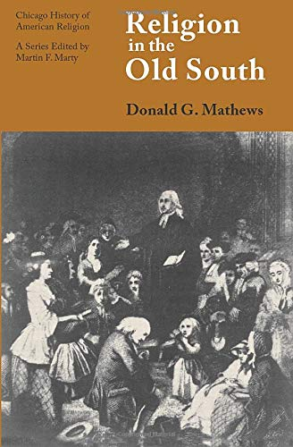 Religion in the Old South (Chicago History: Mathews, Donald G.