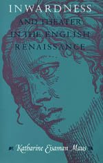9780226511238: Inwardness and Theater in the English Renaissance