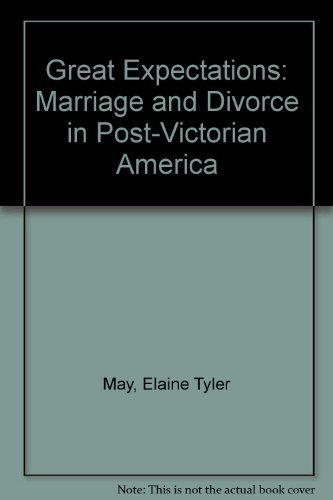 9780226511665: Great Expectations: Marriage and Divorce in Post-Victorian America