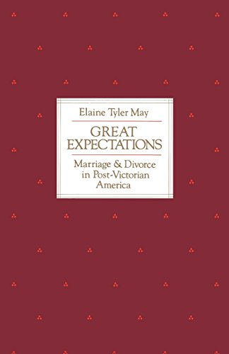 9780226511702: Great Expectations: Marriage and Divorce in Post-Victorian America
