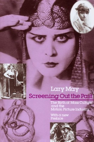 9780226511733: Screening Out the Past: The Birth of Mass Culture and the Motion Picture Industry