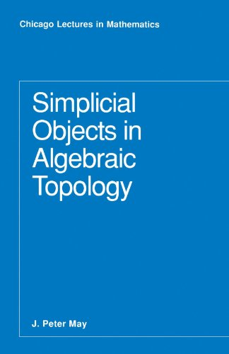9780226511818: Simplicial Objects in Algebraic Topology (Chicago Lectures in Mathematics)