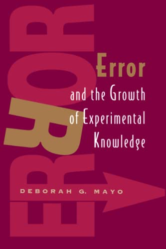 9780226511986: Error and the Growth of Experimental Knowledge (Science and Its Conceptual Foundations series)