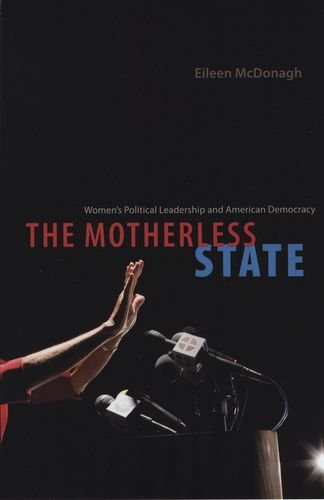 9780226514543: The Motherless State: Women's Political Leadership and American Democracy