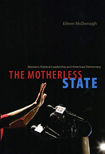 9780226514550: The Motherless State: Women's Political Leadership and American Democracy