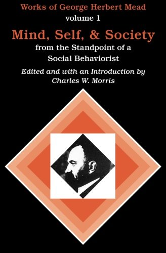 9780226516684: Mind, Self, and Society from the Standpoint of a Social Behaviorist (Works of George Herbert Mead, Vol. 1)