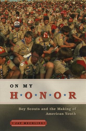 On My Honor: Boy Scouts and the: Mechling, Jay