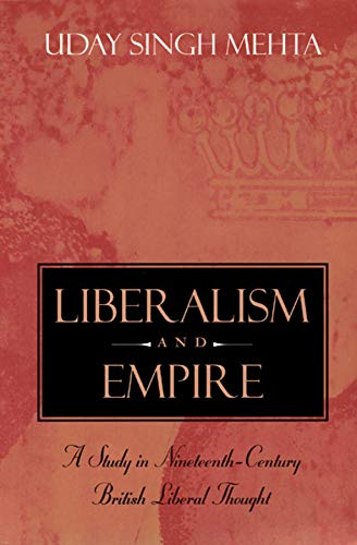 9780226518817: Liberalism and Empire: A Study in Nineteenth-Century British Liberal Thought