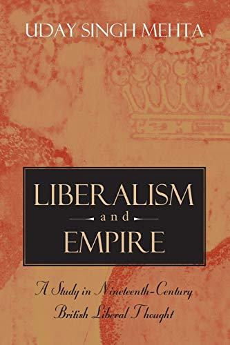 9780226518824: Liberalism and Empire: A Study in Nineteenth-Century British Liberal Thought