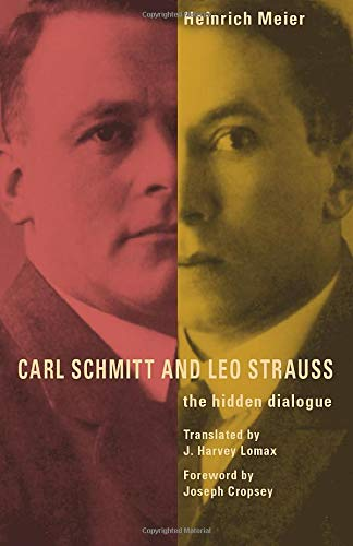 9780226518886: Carl Schmitt and Leo Strauss: The Hidden Dialogue