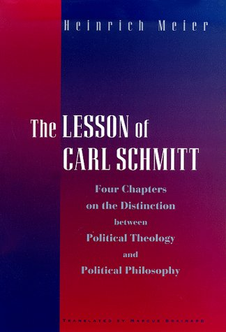 9780226518909: The Lesson of Carl Schmitt: Four Chapters on the Distinction between Political Theology and Political Philosophy