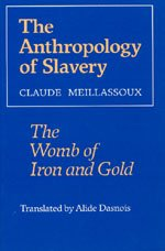 9780226519111: The Anthropology of Slavery: The Womb of Iron and Gold