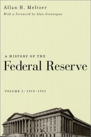 9780226519999: A History of the Federal Reserve, Vol. 1: 1913-1951