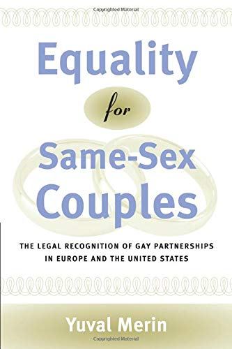 Equality for same-sex couples : the legal recognition of gay partnerships in Europe and the United ...