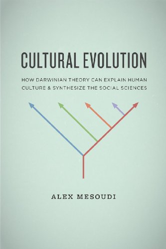 9780226520438: Cultural Evolution: How Darwinian Theory Can Explain Human Culture and Synthesize the Social Sciences