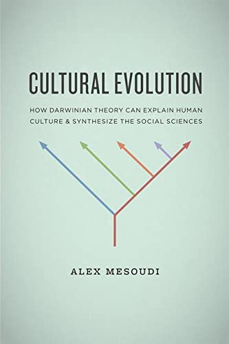 Cultural Evolution: How Darwinian Theory Can Explain Human Culture and Synthesize the Social ...