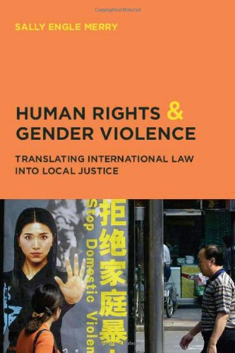 9780226520735: Human Rights and Gender Violence: Translating International Law into Local Justice (Chicago Series in Law and Society)