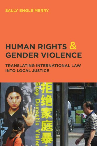 9780226520742: Human Rights and Gender Violence: Translating International Law into Local Justice (Chicago Series in Law and Society)