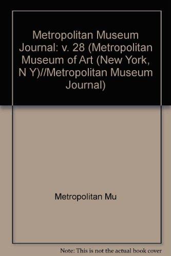 Metropolitan Museum journal :; Vol. 28: Metropolitan Museum of Art