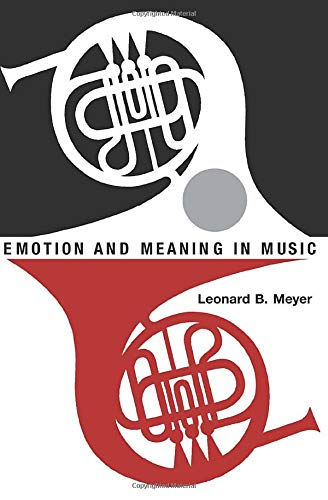 9780226521398: Emotion & Meaning in Music