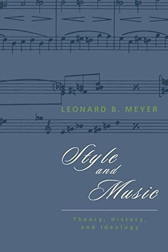 9780226521527: Style and Music: Theory, History, and Ideology