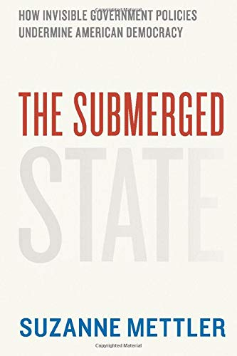 9780226521657: The Submerged State: How Invisible Government Policies Undermine American Democracy (Chicago Studies in American Politics)