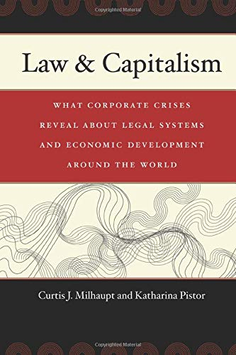 9780226525280: Law & Capitalism: What Corporate Crises Reveal about Legal Systems and Economic Development around the World