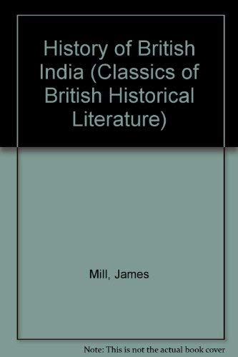 9780226525556: The History of British India (Classics of British Historical Literature)