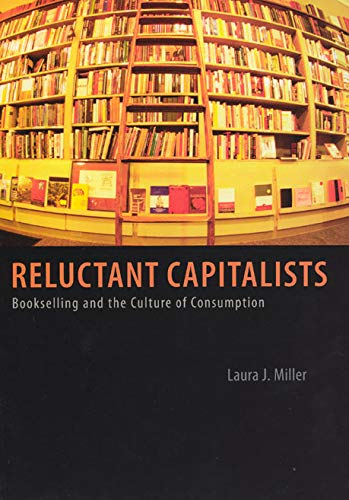 9780226525907: Reluctant Capitalists: Bookselling and the Culture of Consumption