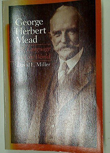 9780226526133: George Herbert Mead: Self, Language, and the World
