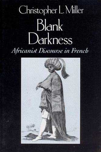 9780226526218: Blank Darkness: Africanist Discourse in French