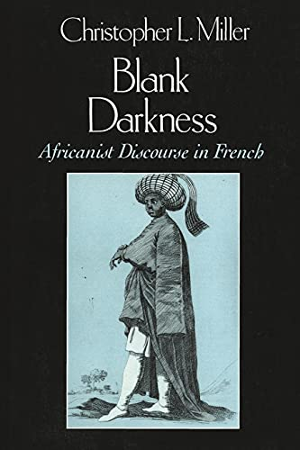 9780226526225: Blank Darkness: Africanist Discourse in French