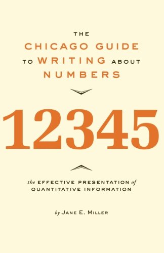 9780226526317: The Chicago Guide to Writing about Numbers (Chicago Guides to Writing, Editing, and Publishing)