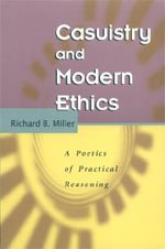 9780226526362: Casuistry and Modern Ethics: A Poetics of Practical Reasoning (Chicago Guides to Writing, Editing, & Publishing)