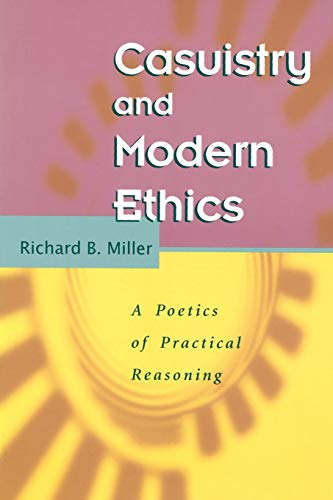 9780226526379: Casuistry and Modern Ethics: A Poetics of Practical Reasoning