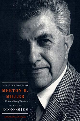 9780226527482: Selected Works of Merton H. Miller: Celebration of Markets: Economics Vol. 2