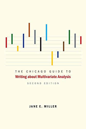 9780226527871: The Chicago Guide to Writing About Multivariate Analysis (Chicago Guides to Writing, Editing and Publishing)