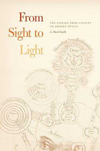 9780226528571: From Sight to Light: The Passage from Ancient to Modern Optics