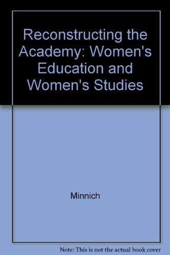 9780226530130: Reconstructing the Academy: Women's Education and Women's Studies