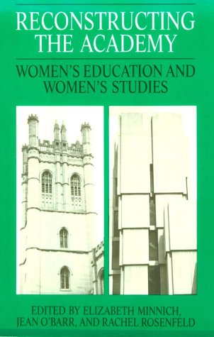 9780226530147: Reconstructing the Academy: Women's Education and Women's Studies
